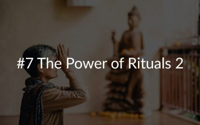 #7 The Power of Rituals 2