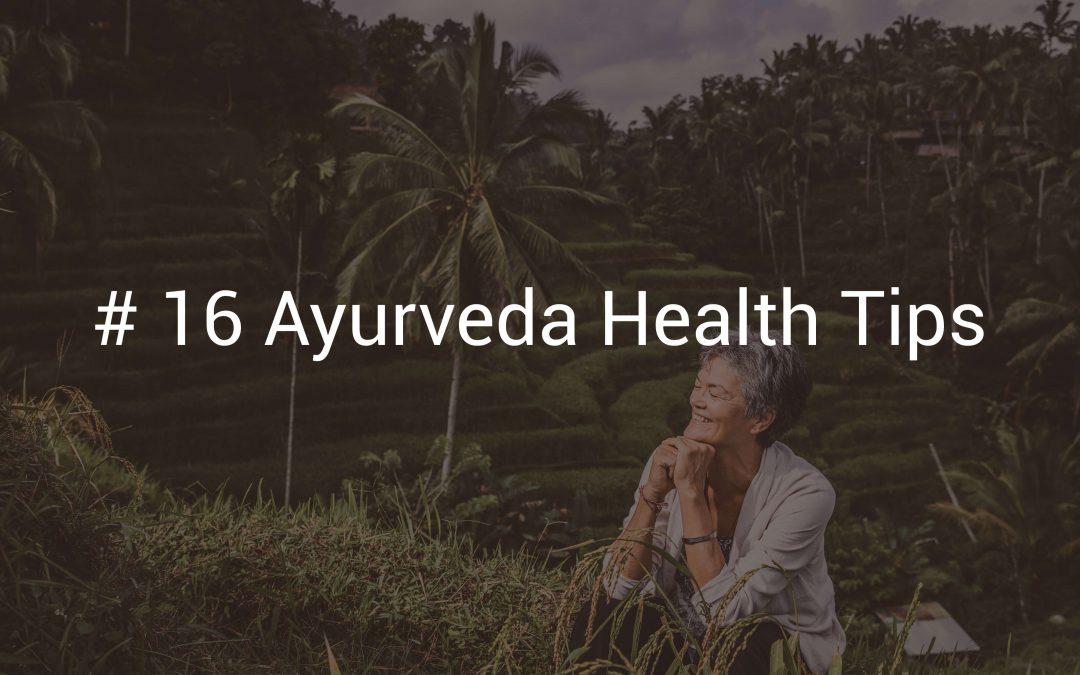 #16  Ayurveda Health Tips